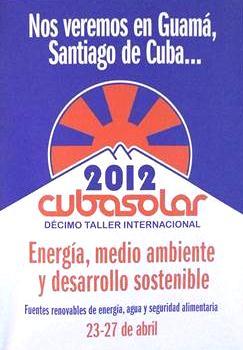 X Taller Internacional ¨Energía, medio ambiente y desarrollo sostenible¨ CUBASOLAR 2012
